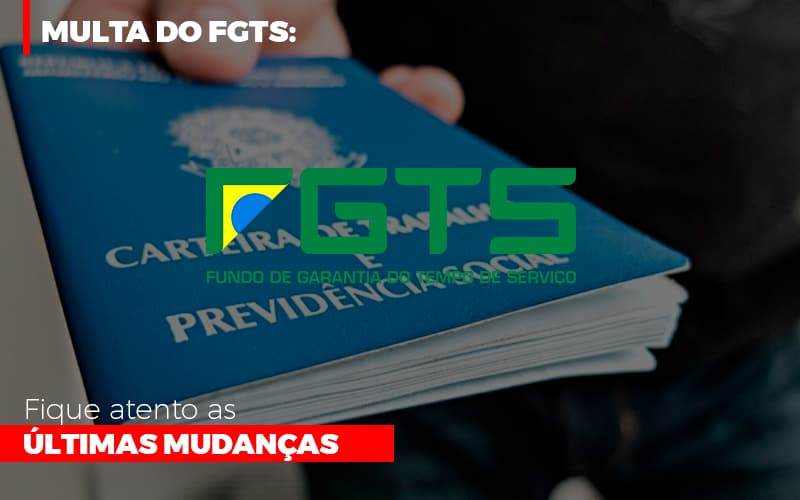Multa-do-fgts-fique-atento-as-ultimas-mudancas